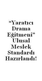 Çağdaş Drama Derneği Yaratıcı Drama'nın Türkiye'deki gelişimine katkı sağlayan öncü çalışmalarından birine daha imza atıyor!