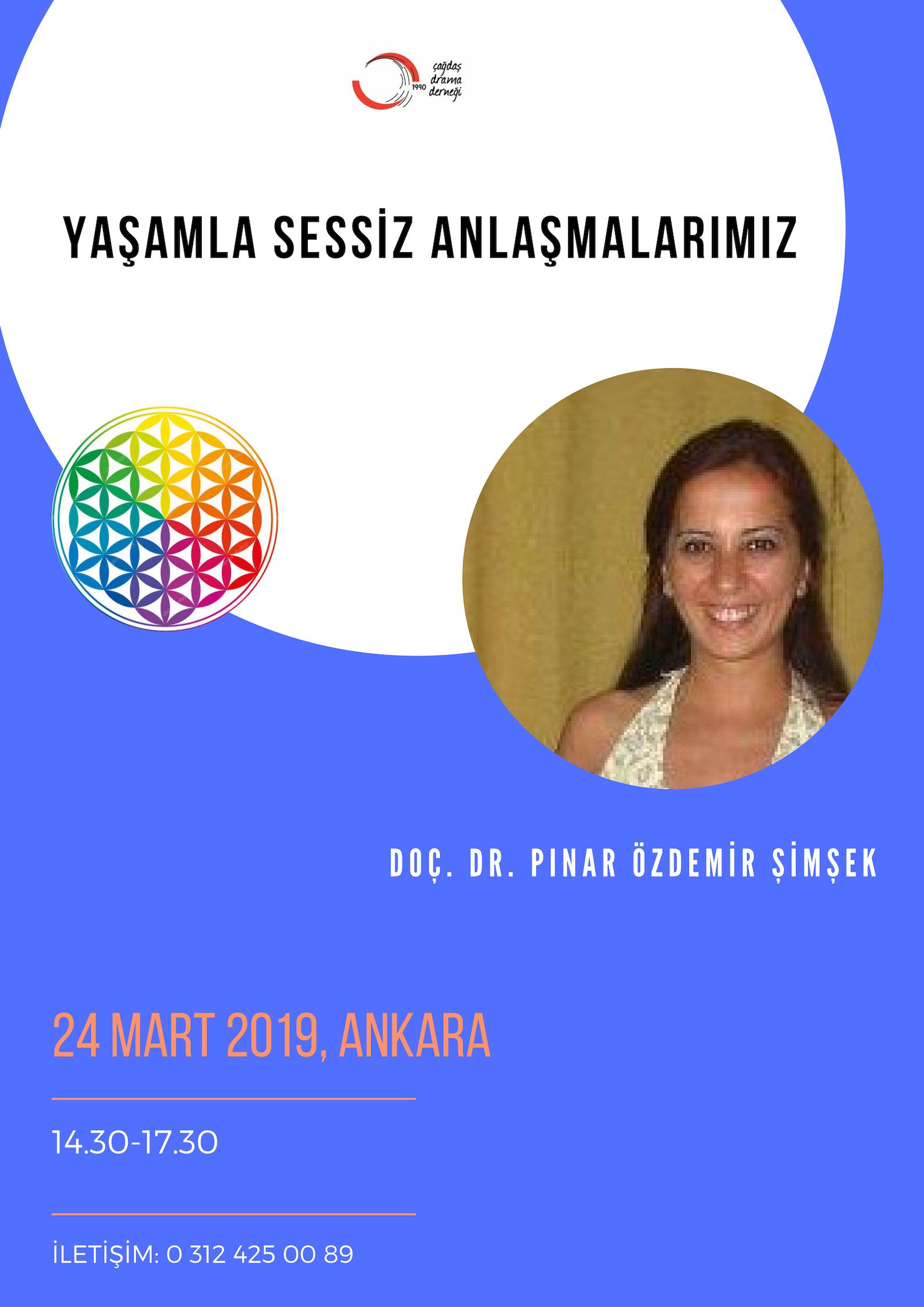 Konulu Atölye / Doç. Dr. Pınar Özdemir Şimşek – Yaşamla Sessiz Anlaşmalarımız