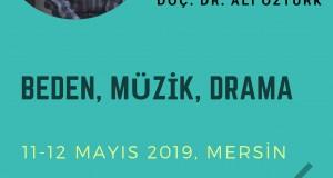 Konulu Atölye (Mersin) / Beden, Müzik, Drama – Doç. Dr. Ali Öztürk