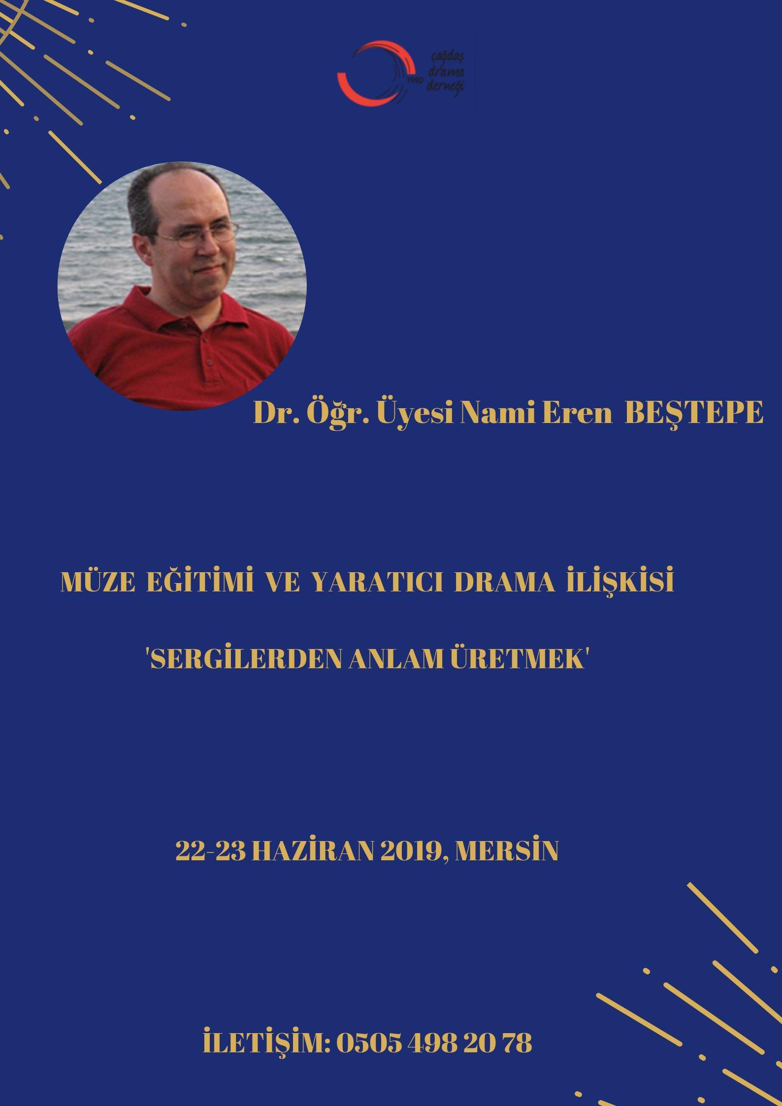 Konulu Atölye (Mersin) / Müze Eğitimi ve Yaratıcı Drama İlişkisi 'Sergilerden Anlam Üretmek' – Dr. Öğr. Üyesi Nami Eren Beştepe
